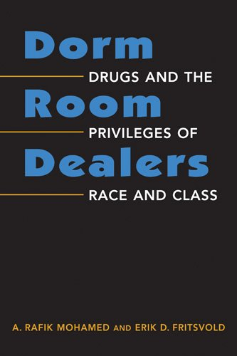 Dorm Room Dealers Drugs and the Privileges of Race and Class  2012 edition cover
