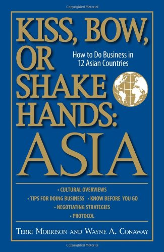 Kiss, Bow, or Shake Hands - Asia How to Do Business in 12 Asian Countries  2006 edition cover