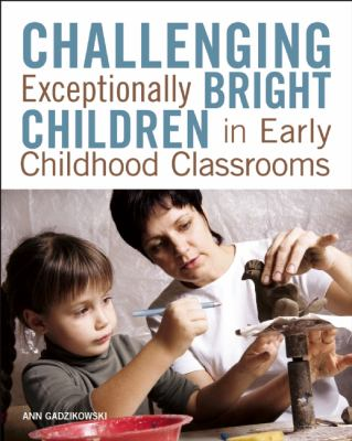 Challenging Exceptionally Bright Children in Early Childhood Classrooms   2013 9781605541167 Front Cover