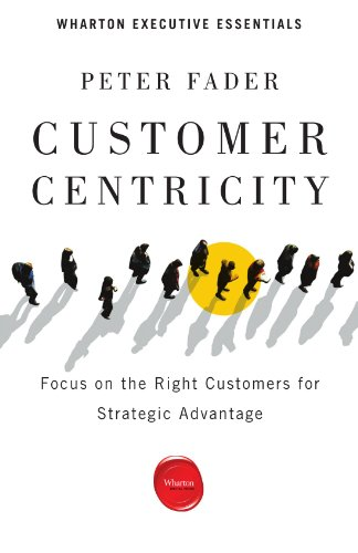 Customer Centricity Focus on the Right Customers for Strategic Advantage 2nd 2012 edition cover