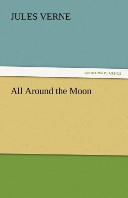 All Around the Moon  N/A 9783842443167 Front Cover