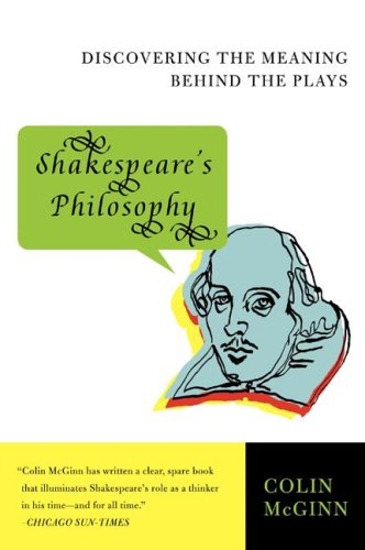 Shakespeare's Philosophy Discovering the Meaning Behind the Plays N/A edition cover