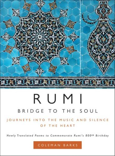 Rumi Bridge to the Soul - Journeys into the Music and Silence of the Heart  2007 edition cover