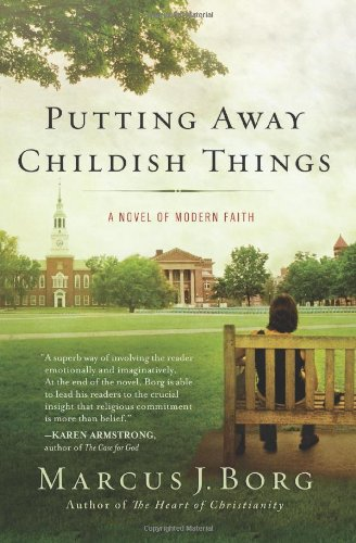 Putting Away Childish Things A Tale of Modern Faith  2011 edition cover
