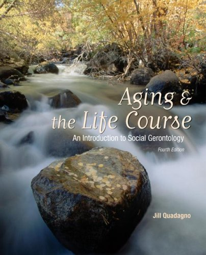 Aging and the Life Course : An Introduction to Social Gerontology 4th 2008 edition cover