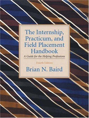 Internship, Practicum, and Field Placement A Guide for the Helping Professions 4th 2005 edition cover