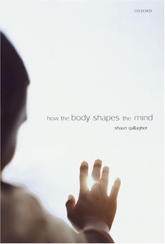 How the Body Shapes the Mind   2006 edition cover