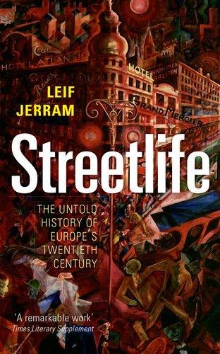 Streetlife The Untold History of Europe's Twentieth Century  2012 edition cover