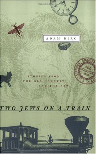 Two Jews on a Train Stories from the Old Country and the New  2001 (Reprint) edition cover