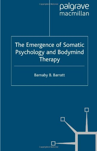 Emergence of Somatic Psychology and Bodymind Therapy   2010 9780230222168 Front Cover
