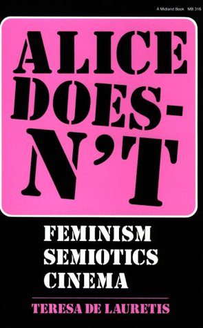 Alice Doesn't Feminism, Semiotics, Cinema N/A edition cover