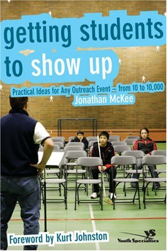 Getting Students to Show Up Practical Ideas for Any Outreach Event - From 10 to 10,000  2006 edition cover