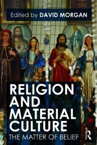 Religion and Material Culture The Matter of Belief  2010 edition cover