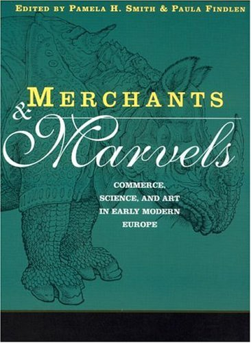 Merchants and Marvels Commerce, Science, Art in Early Modern Europe  2002 edition cover
