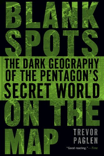 Blank Spots on the Map The Dark Geography of the Pentagon's Secret World  2011 9780451229168 Front Cover