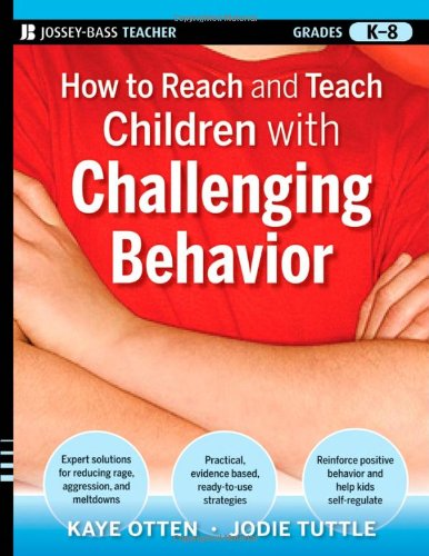 How to Reach and Teach Children with Challenging Behavior Practical, Ready-to-Use Interventions That Work  2010 edition cover