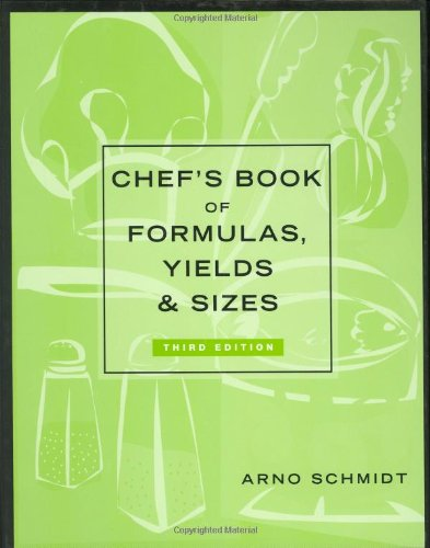 Chef's Book of Formulas, Yields, and Sizes  3rd 2003 (Revised) 9780471227168 Front Cover