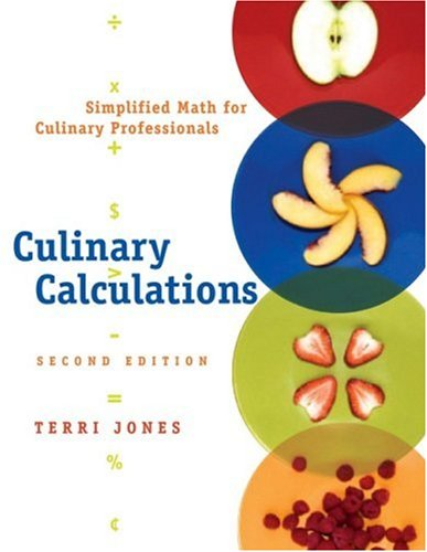 Culinary Calculations Simplified Math for Culinary Professionals 2nd 2008 (Revised) edition cover