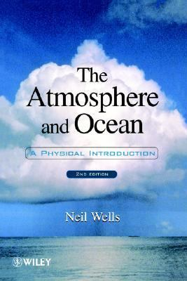 Atmosphere and Ocean A Physical Introduction 2nd 1997 (Revised) 9780471962168 Front Cover