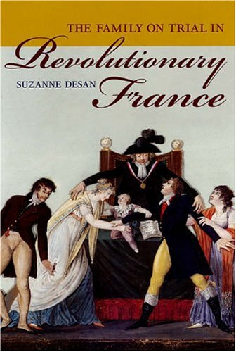 Family on Trial in Revolutionary France   2006 edition cover