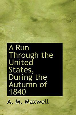 A Run Through the United States, During the Autumn of 1840:   2008 edition cover