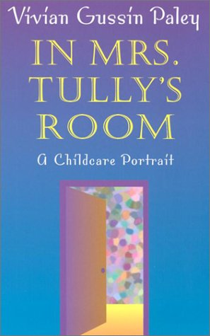 In Mrs. Tully's Room A Childcare Portrait  2001 edition cover