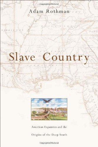 Slave Country American Expansion and the Origins of the Deep South  2005 edition cover
