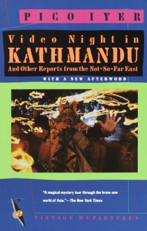 Video Night in Kathmandu And Other Reports from the Not-So-Far East N/A edition cover