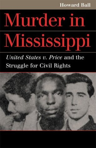 Murder in Mississippi United States V. Price and the Struggle for Civil Rights  2004 edition cover