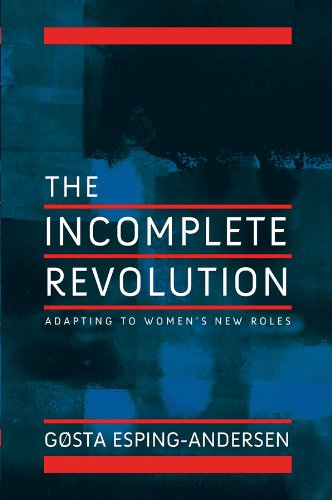 Incomplete Revolution Adapting Welfare States to Women's New Roles  2009 edition cover
