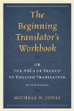 Beginning Translator's Workbook Or the ABCs of French to English Translation  2014 edition cover