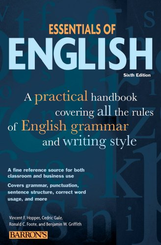 Essentials of English A Practical Handbook Covering All the Rules of English Grammar and Writing Style 6th 2010 (Revised) edition cover