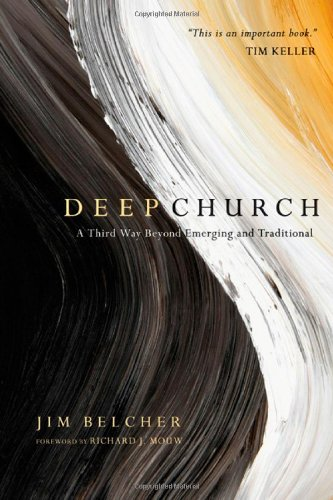 Deep Church A Third Way Beyond Emerging and Traditional  2009 edition cover