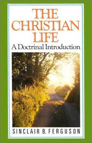 Christian Life : A Doctrinal Introduction 1st 1989 (Reprint) edition cover