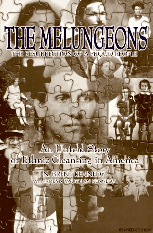 Melungeons The Resurrection of a Proud People. an Untold Story of Ethnic Cleansing in America 2nd 1998 (Revised) edition cover