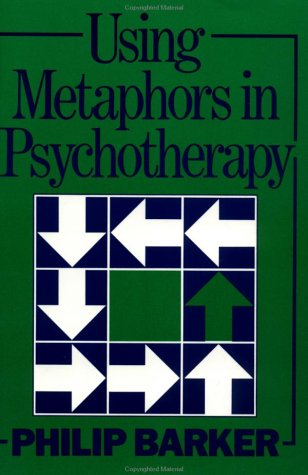 Using Metaphors in Psychotherapy   1993 9780876307168 Front Cover