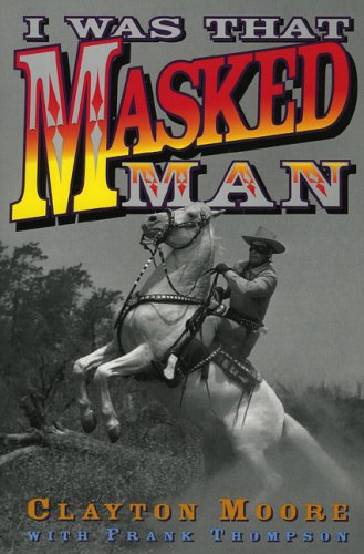 I Was That Masked Man  N/A 9780878332168 Front Cover