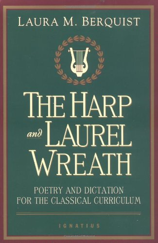 Harp and Laurel Wreath Poetry and Dictation for the Classical Curriculum N/A edition cover