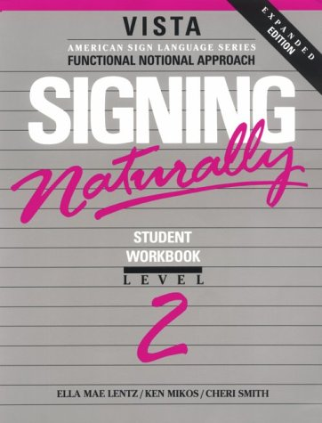 Signing Naturally   1995 (Student Manual, Study Guide, etc.) edition cover