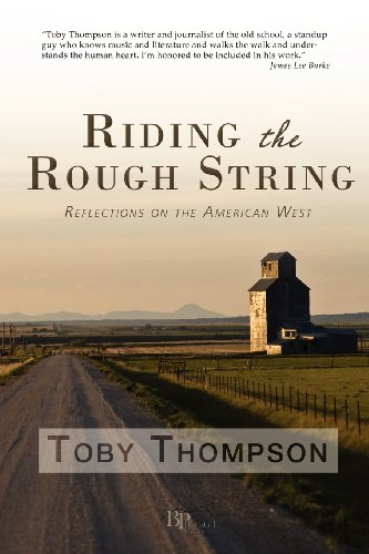 Riding the Rough String Reflections on the American West  2012 9780982860168 Front Cover