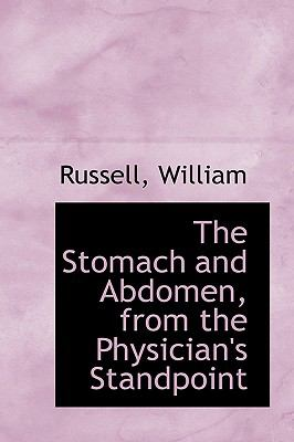 Stomach and Abdomen, from the Physician's Standpoint N/A 9781113472168 Front Cover