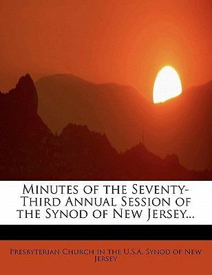 Minutes of the Seventy-Third Annual Session of the Synod of New Jersey N/A 9781116158168 Front Cover