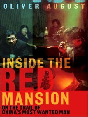 Inside the Red Mansion: On the Trail of China's Most Wanted Man  2007 edition cover