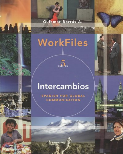 Workfiles for Intercambios Spanish for Global Communication 5th 2007 9781413020168 Front Cover