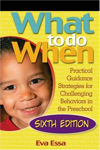 What to Do When Practical Guidance Strategies for Challenging Behaviors in the Preschool 6th 2008 (Revised) edition cover