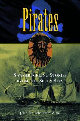 Pirates Swashbuckling Stories from the Seven Seas  2004 9781560256168 Front Cover