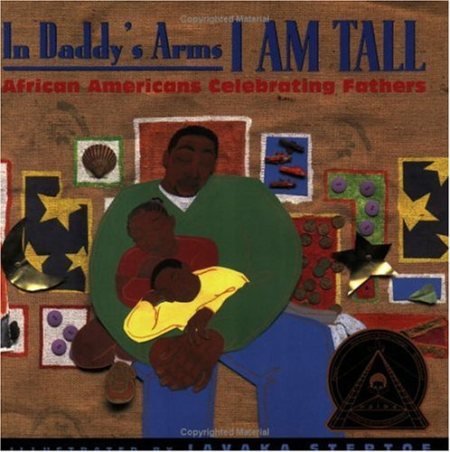 In Daddy's Arms I Am Tall African Americans Celebrating Fathers  2001 edition cover