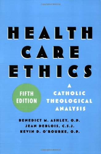 Health Care Ethics A Catholic Theological Analysis 5th 2007 (Revised) edition cover