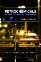 Petrochemicals in Nontechnical Language  4th 2009 (Revised) edition cover