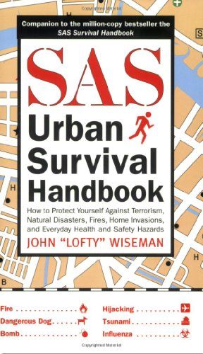SAS Urban Survival Handbook How to Protect Yourself Against Terrorism, Natural Disasters, Fires, Home Invasions, and Everyday Health and Safety Hazards  2008 edition cover